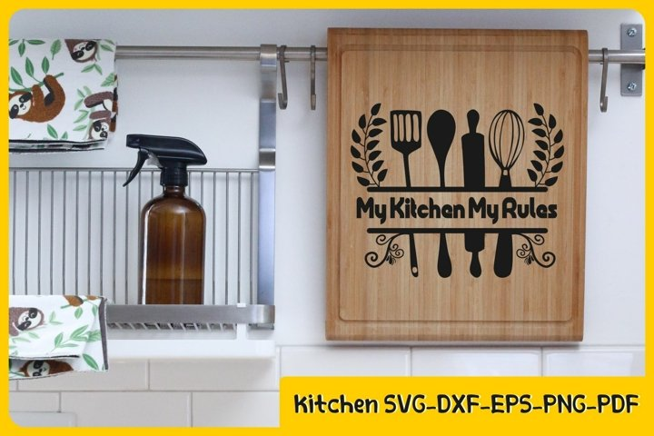 Kitchen Svg , kitchen rules svg, my kitchen my rules