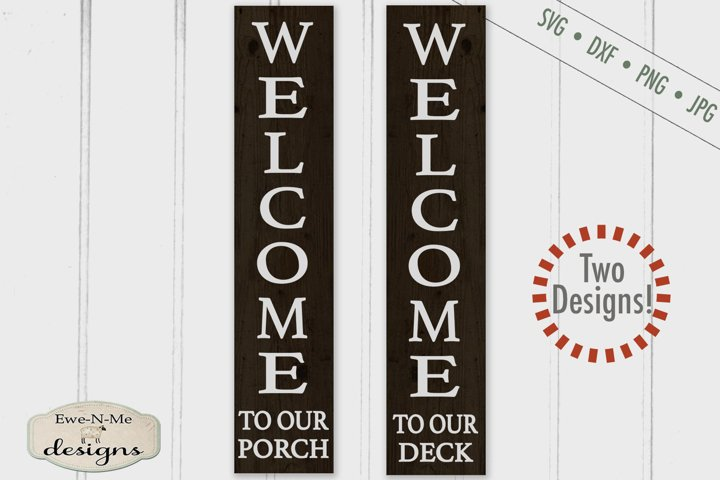 Welcome To Our Porch - Deck - Vertical Porch Sign SVG