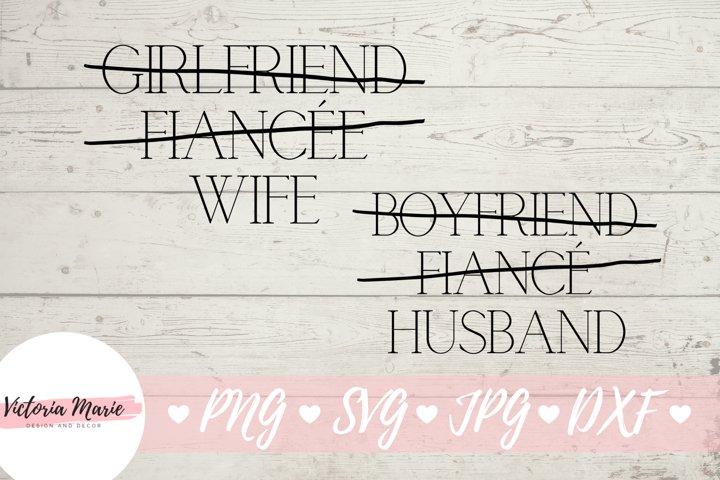 Girlfriend Fiancee Wife svg, Boyfriend Fiance Husband svg