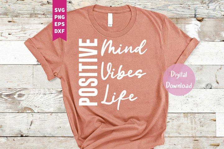 Positive Vibes, Mind, Life SVG