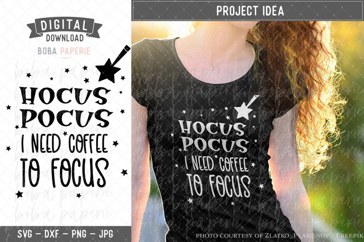 Hocus Pocus I Need Coffee To Focus SVG