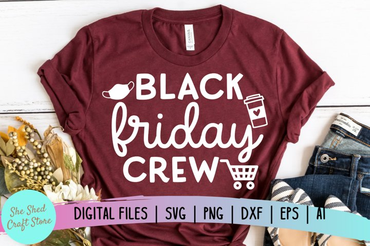 Black Friday Crew SVG, Black Friday Svg, Quarantine SVG,