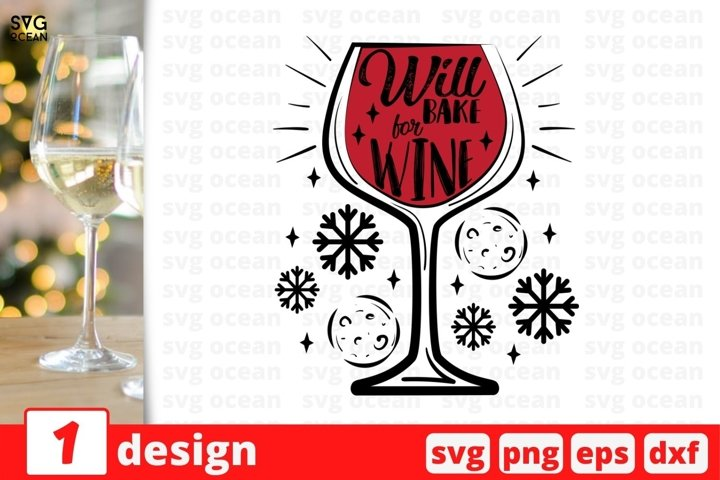 Will Bake For Wine SVG Cut File | Christmas Wine SVG