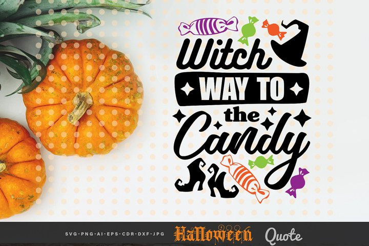 Witch Way to The Candy - Halloween Quote