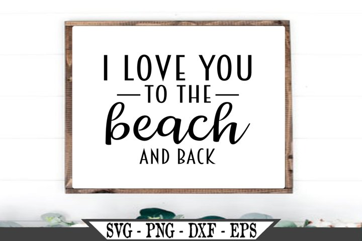I Love You To The Beach And Back SVG