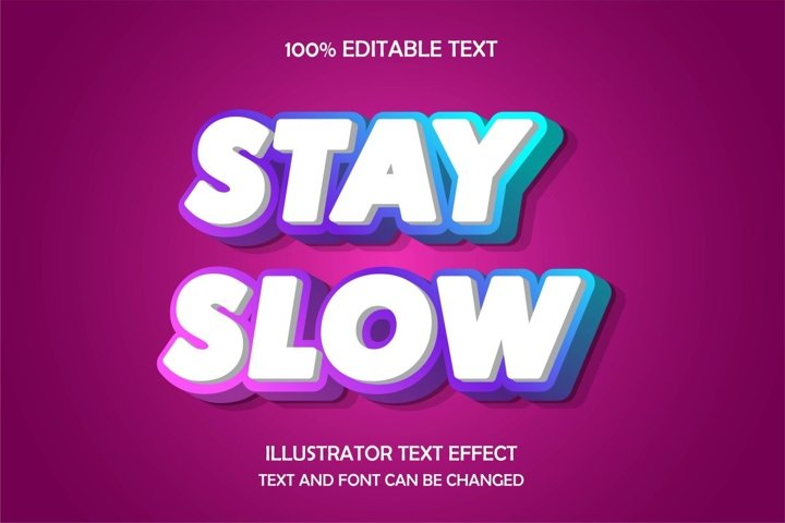 Stay slow,3d editable text effect modern emboss style