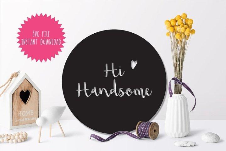 Hi Handsome SVG, Hi Handsome Silhouette Cutting File