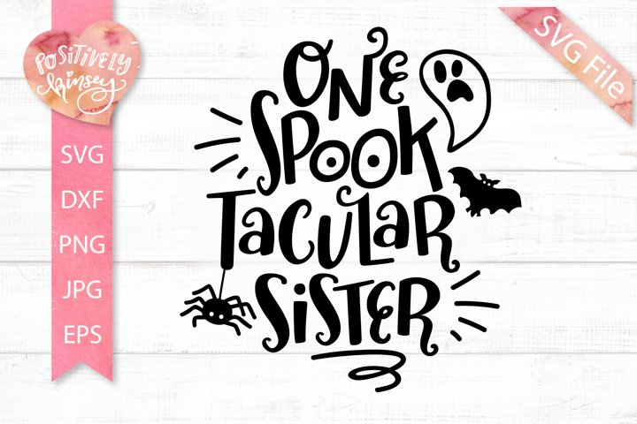 One Spooktacular Sister SVG, Funny Family Halloween SVG File