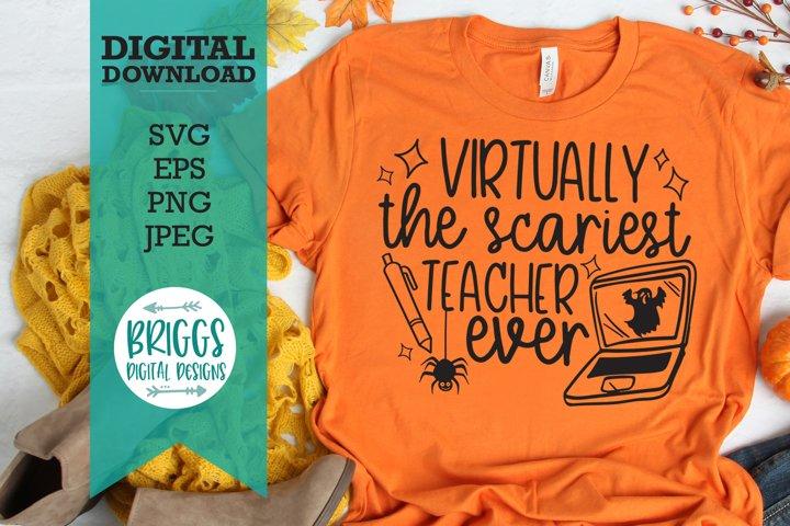 Virtually The Scariest Teacher SVG | Halloween Teacher SVG