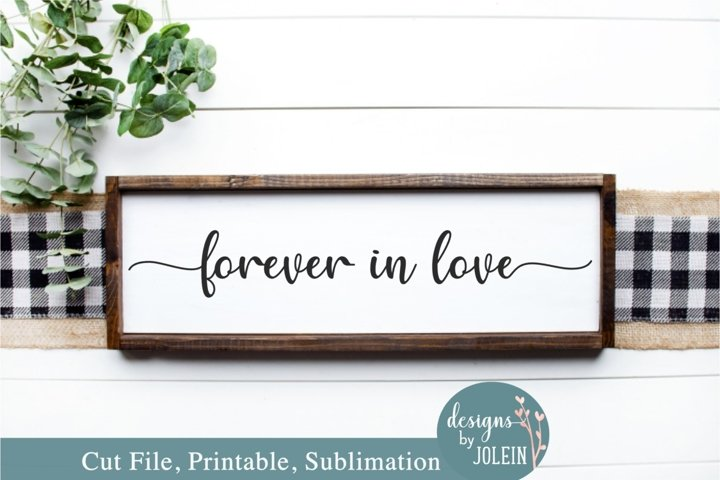 Forever in love SVG, Sublimation, Printable