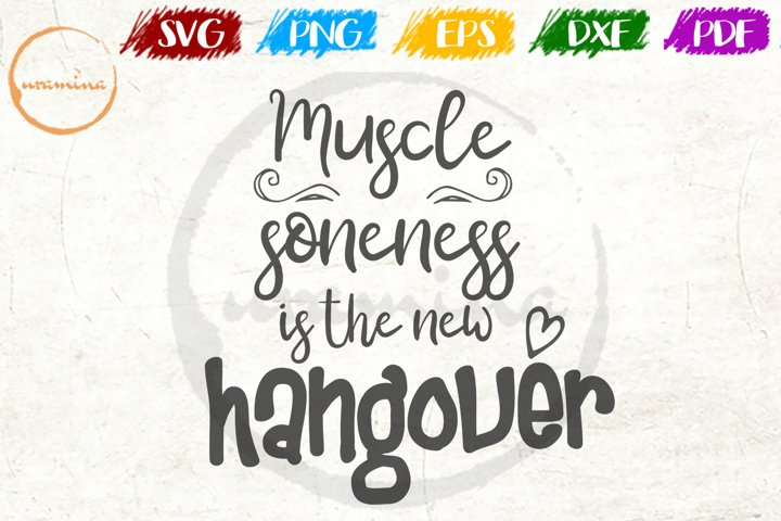 Muscle Soeness Is The New Hangover Sport Quote Art