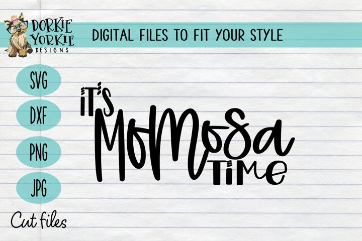 Its Momosa Time - Sunday, brunch, mom life, wine, funny - S
