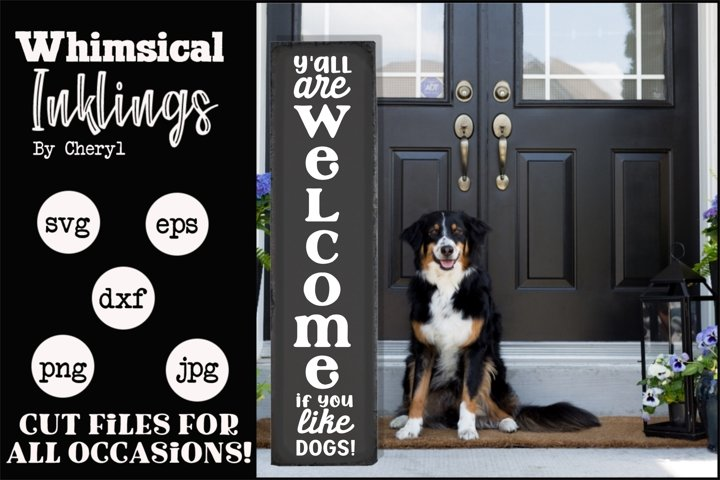 Welcome If You Like Dogs-Vertical SVG