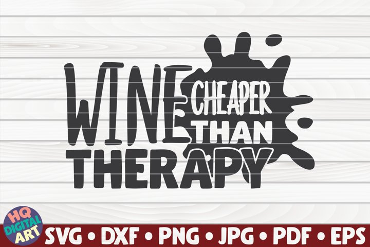 Wine cheaper than Therapy SVG | Wine saying
