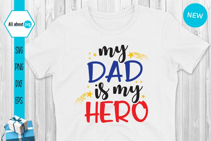 My Dad Is My Super Hero Svg, Fathers Day Svg