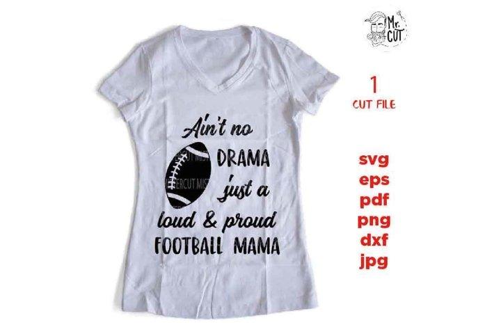 Aint no drama just a loud and proud Football Mama, Baseball