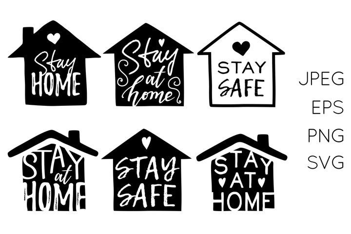 Stay Home, Stay Safe Bundle - SVG, PNG, EPS, JPEG