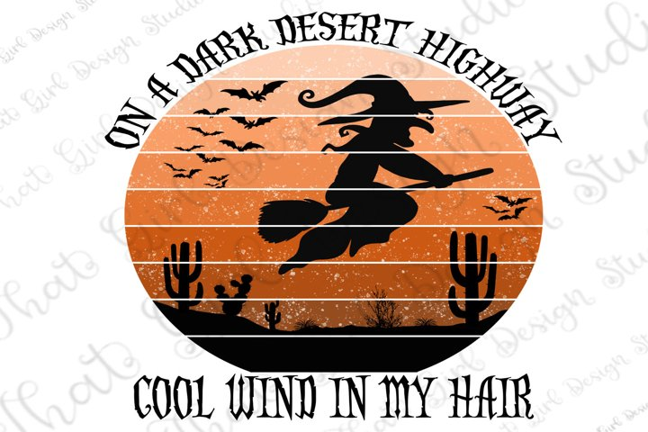 On A Dark Desert Highway Cool Wind In My Hair, Sublimation