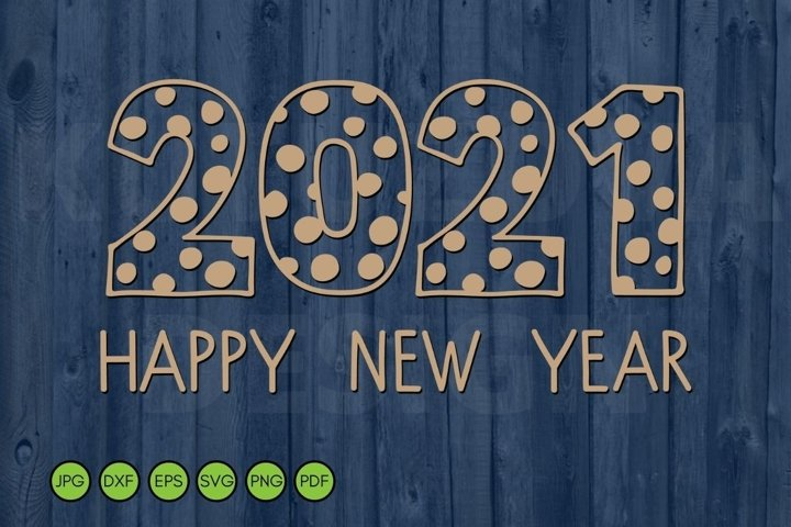 2021 Happy New Year SVG. 2021 number SVG. Shirt Print