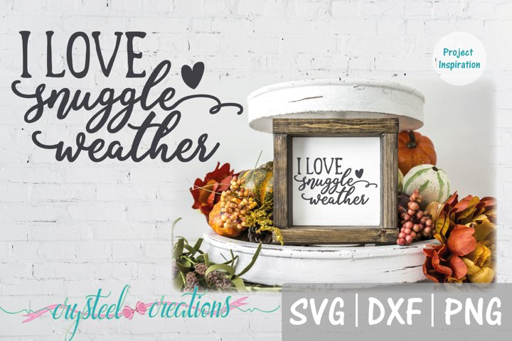 I Love Snuggle Weather SVG, DXF, PNG, EPS