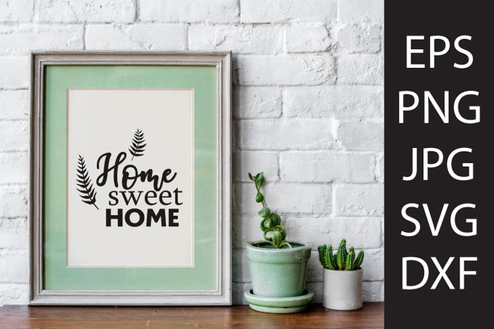 SVG Cut FIle Home Sweet Home