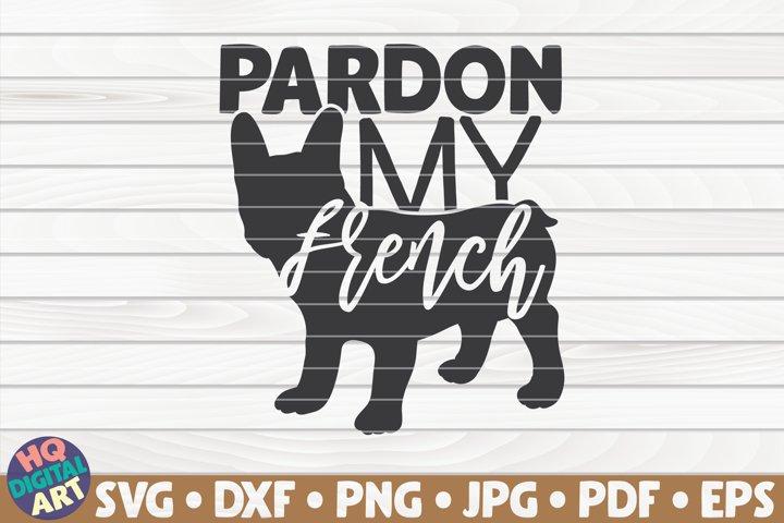Pardon my french SVG | Dog mom quote