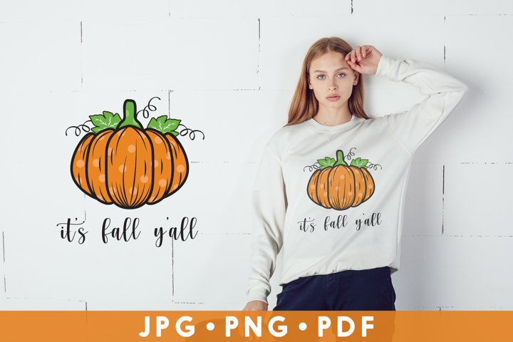 Fall Sublimation, Its Fall Yall, Pumpkin JPG, PDF, PNG
