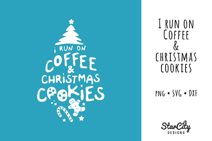 Christmas Coffee SVG, I run on Coffee & Christmas Cookies