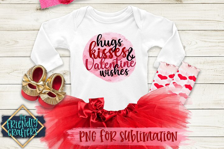Hugs Kisses & Valentine Wishes for Sublimation