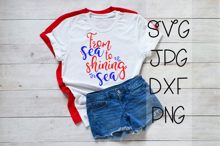 From Sea To Shining Sea - A 4th Of July SVG