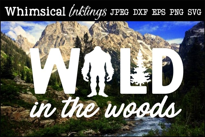 Wild In The Woods-Big Foot SVG