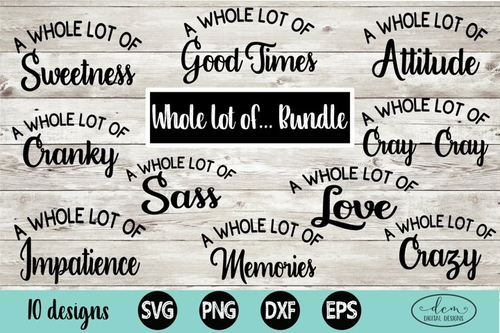 Whole Lot of... Bundle SVG |Sassy Sweet cranky Tshirt bundle