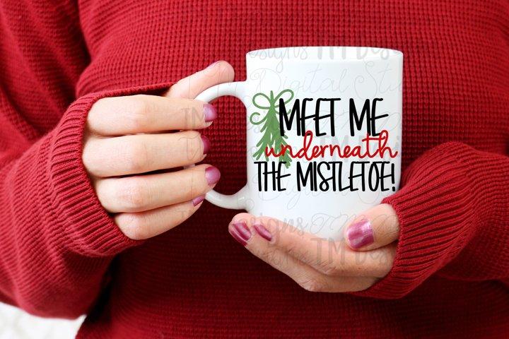 Meet Me Underneath the Mistletoe Sublimation / Printable
