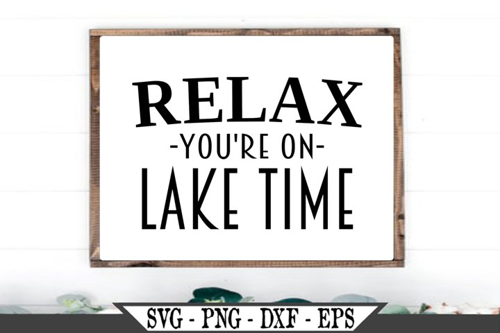 Relax Youre On Lake Time SVG