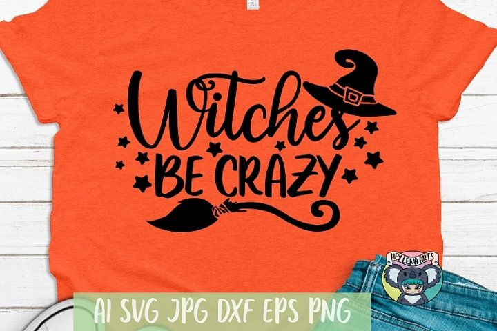 Halloween svg, Witches Be Crazy svg, Cricut Cut Files, dxf