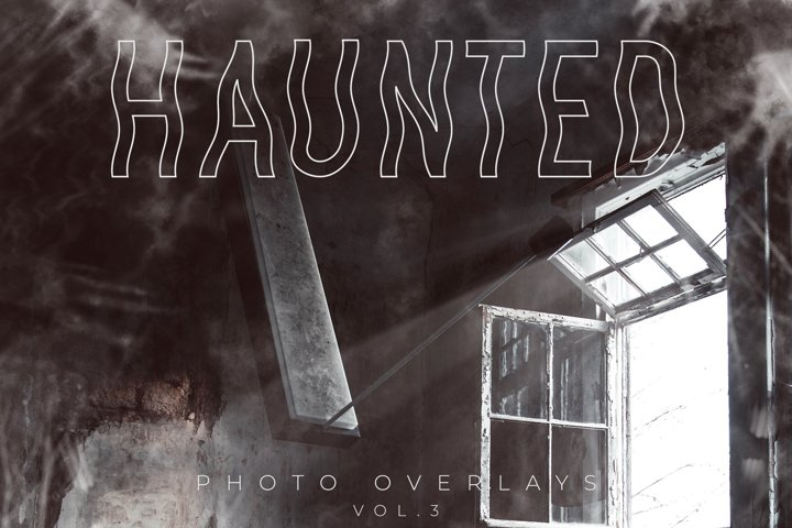 Haunted Photo Overlays Vol.3