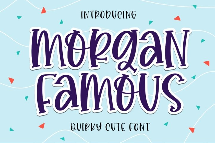 Morgan Famous - Quirky Font