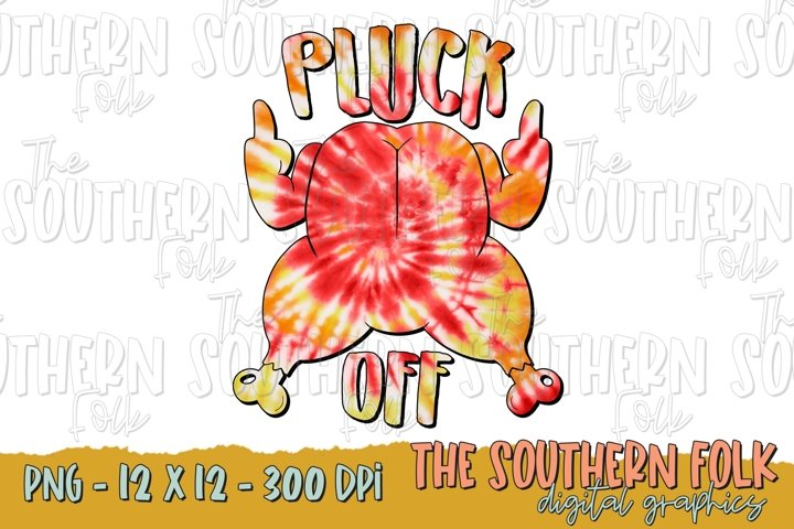 Tie Dye Pluck Off Thanksgiving PNG File, Sublimation Design,