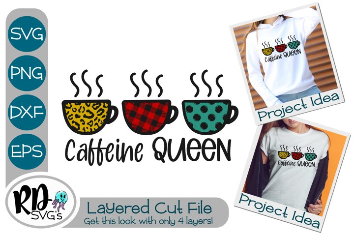 Caffeine Queen - A Cricut Layered Cut File