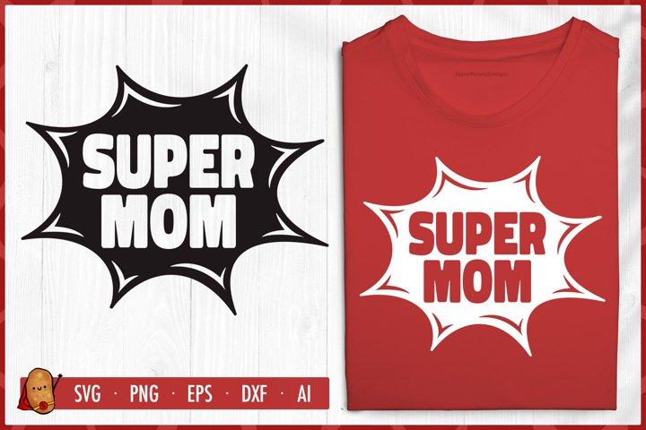 Super Mom SVG - Mothers Day SVG - Mom SVG
