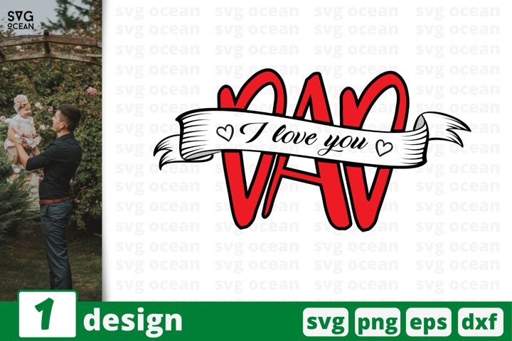 I love you dad SVG cut files, fathers day svg, eps, png, dxf