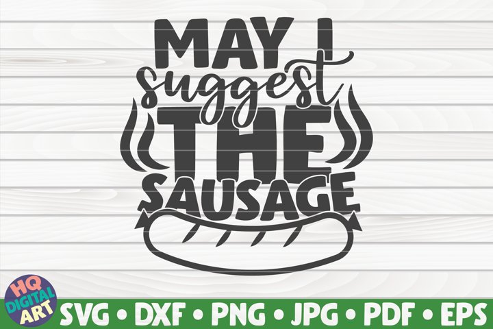 May I suggest the sausage SVG | Barbecue Quote