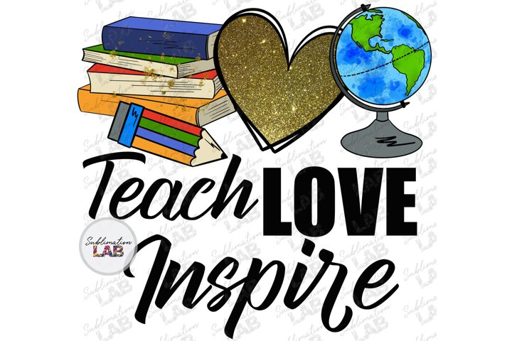 Teach Love Inspire Sublimation File Back To School Glitter