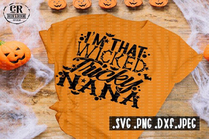 Im That Wicked Tricky Nana svg