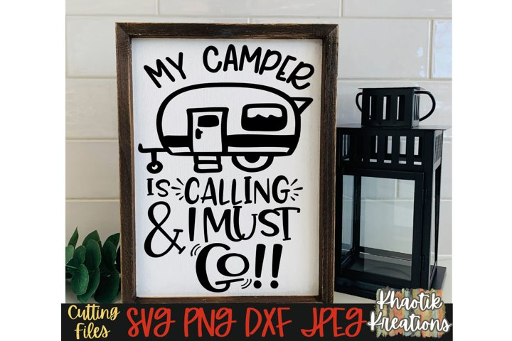 My Camper is calling and I must Go svg, Camping svg, Travel