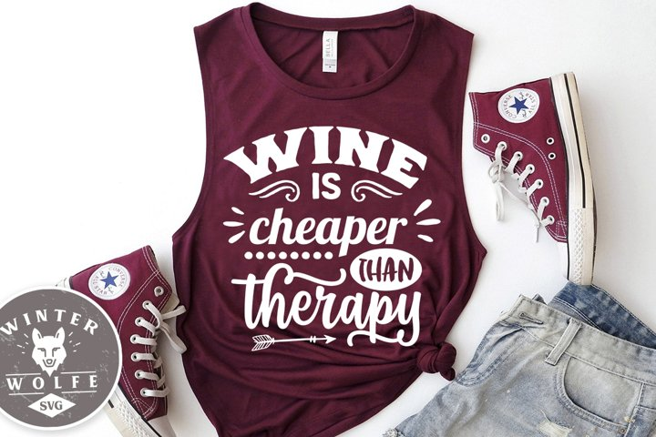 Wine is cheaper than therapy SVG EPS DXF PNG