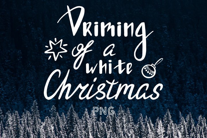 Chalk Christmas PNG Quote Dreaming of a white Christmas