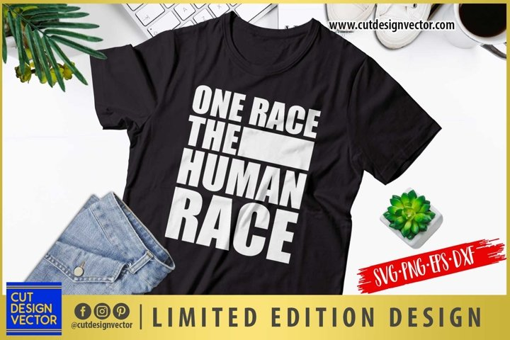 One Race The Human Race SVG