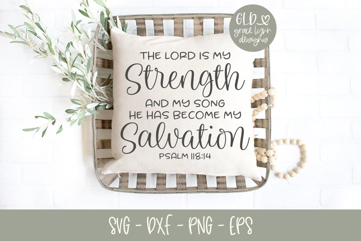 The Lord Is My Strength And My Song - Scripture SVG