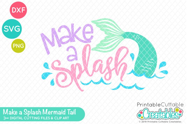 SVG Make a Splash Mermaid SVG Cut File | Clipart